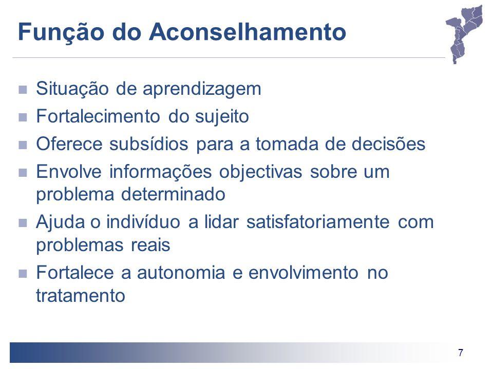 7 Função do Aconselhamento Situação de aprendizagem Fortalecimento do sujeito Oferece subsídios para a tomada de decisões Envolve informações objectiv
