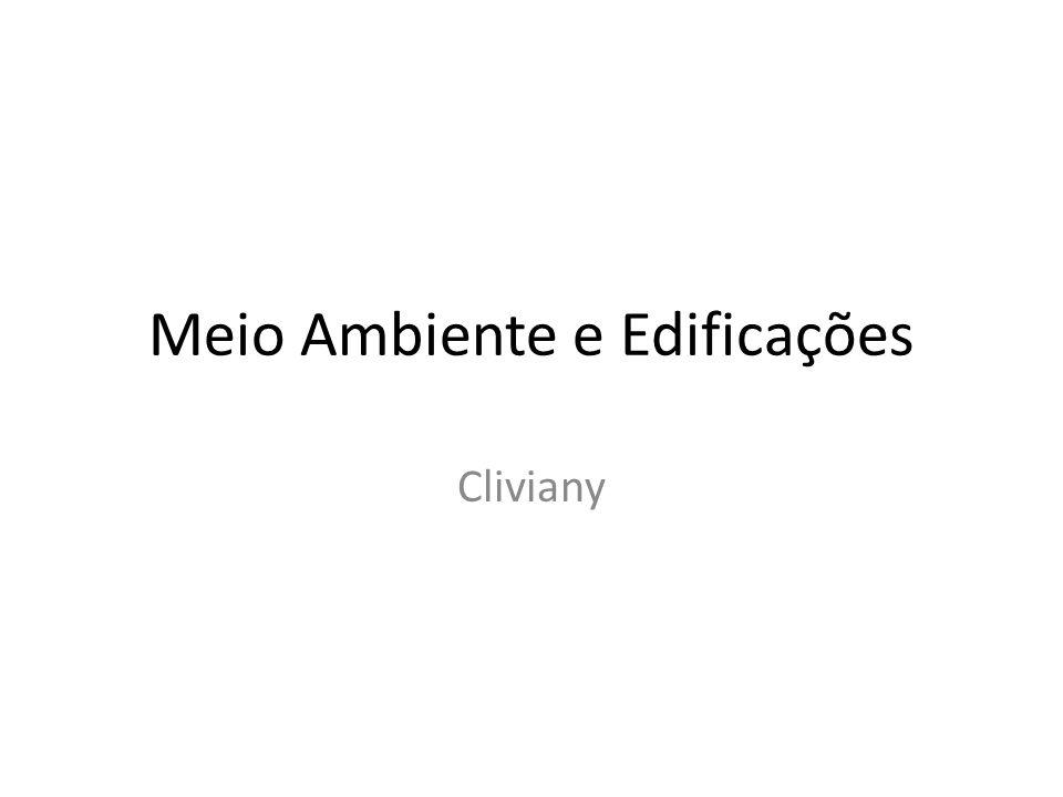 Meio Ambiente e Edificações Cliviany