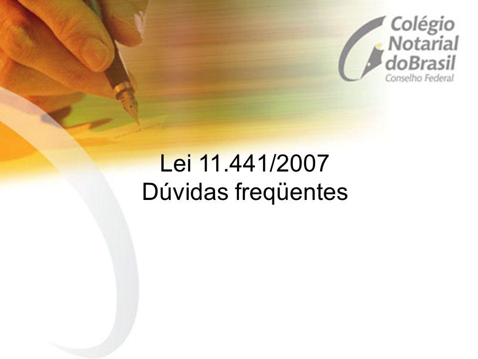 Lei 11.441/2007 Dúvidas freqüentes