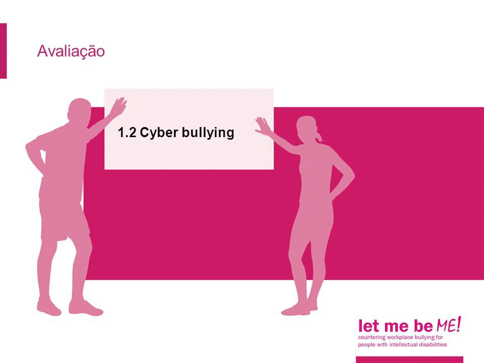 Avaliação 1.2 Cyber bullying
