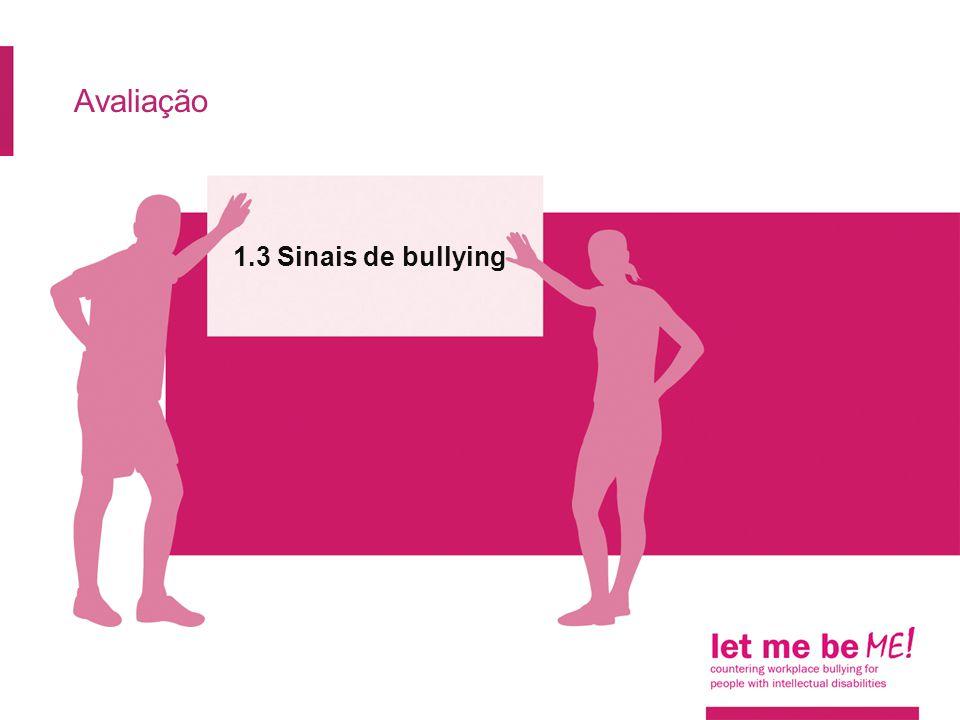 Avaliação 1.3 Sinais de bullying