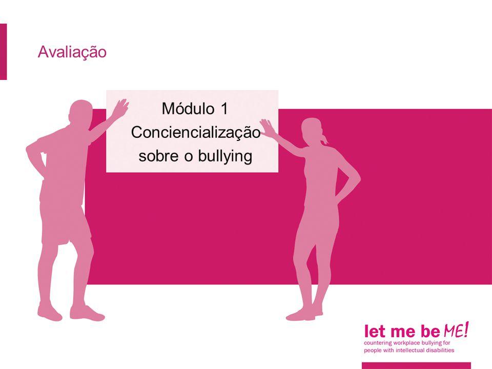 Avaliação Módulo 1 Conciencialização sobre o bullying