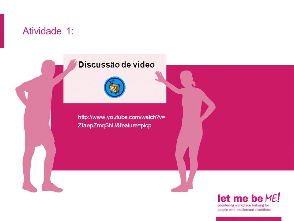 Atividade 1: Discussão de video http://www.youtube.com/watch?v= ZIaepZmqShU&feature=plcp