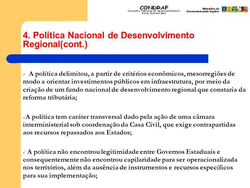 4. Política Nacional de Desenvolvimento Regional(cont.) A política delimitou, a partir de critérios econômicos, mesorregiões de modo a orientar inves