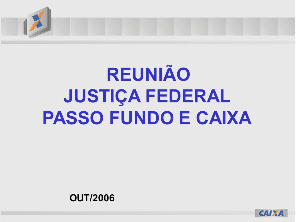 REUNIÃO JUSTIÇA FEDERAL PASSO FUNDO E CAIXA OUT/2006