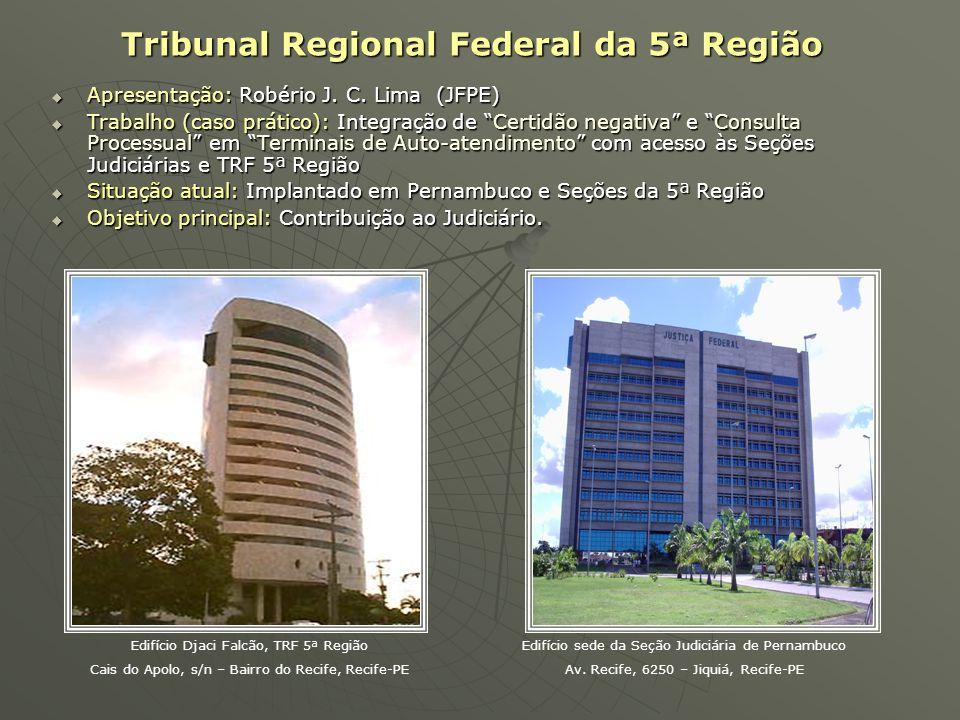 """Tribunal Regional Federal da 5ª Região  Apresentação: Robério J. C. Lima (JFPE)  Trabalho (caso prático): Integração de """"Certidão negativa"""" e """"Consu"""