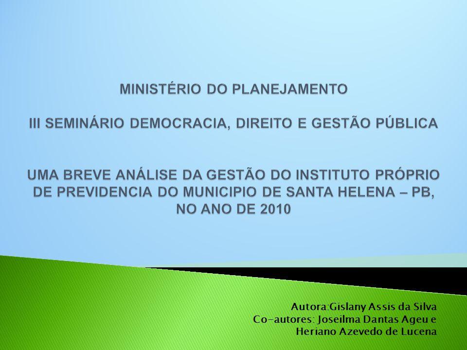 Autora:Gislany Assis da Silva Co-autores: Joseilma Dantas Ageu e Heriano Azevedo de Lucena