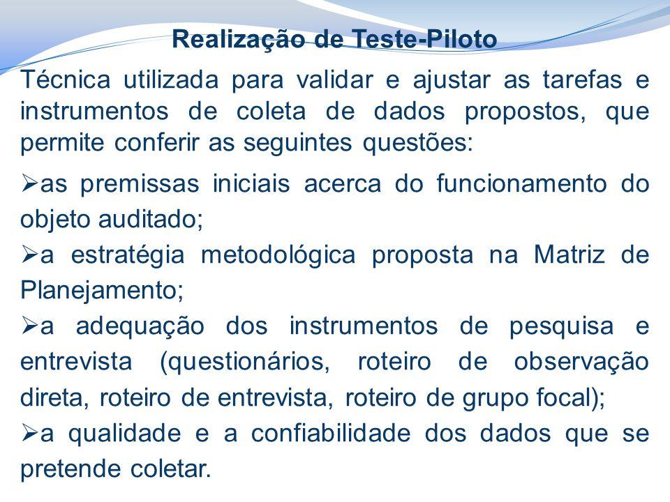 Realização de Teste-Piloto Técnica utilizada para validar e ajustar as tarefas e instrumentos de coleta de dados propostos, que permite conferir as se