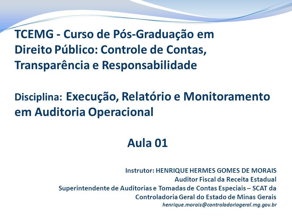 TCEMG - Curso de Pós-Graduação em Direito Público: Controle de Contas, Transparência e Responsabilidade Disciplina: Execução, Relatório e Monitorament