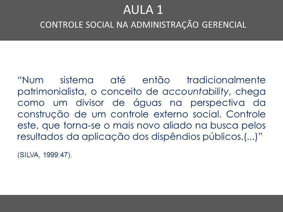 """Nome do Curso em uma linha AULA 1 CONTROLE SOCIAL NA ADMINISTRAÇÃO GERENCIAL """"Num sistema até então tradicionalmente patrimonialista, o conceito de ac"""