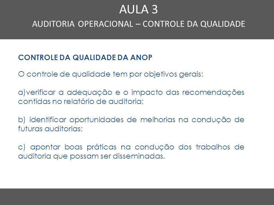 Nome do Curso em uma linha AULA 3 AUDITORIA OPERACIONAL – CONTROLE DA QUALIDADE CONTROLE DA QUALIDADE DA ANOP O controle de qualidade tem por objetivo