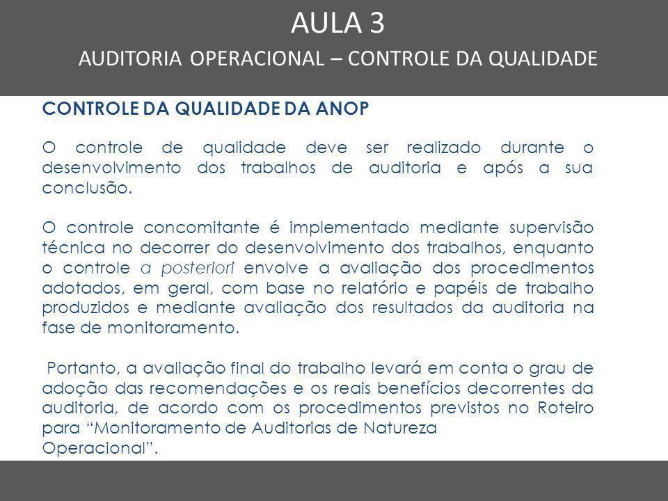 Nome do Curso em uma linha AULA 3 AUDITORIA OPERACIONAL – CONTROLE DA QUALIDADE CONTROLE DA QUALIDADE DA ANOP O controle de qualidade deve ser realiza