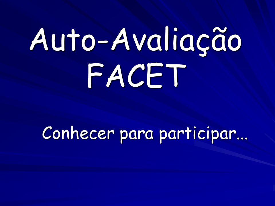 Auto-Avaliação FACET Conhecer para participar...