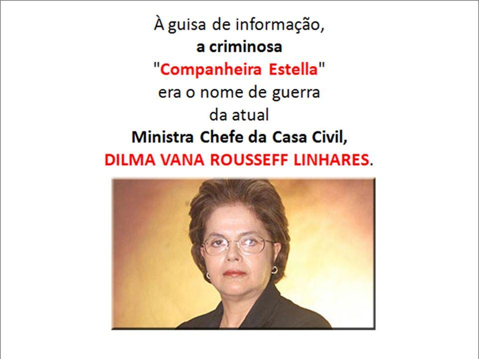A ficha nos arquivos militares de Dilma Rousseff, hoje ministra do governo Lula: só em 1969, ela organizou três ações de ROUBO de armamentos em unidades do Exército no Rio de Janeiro.
