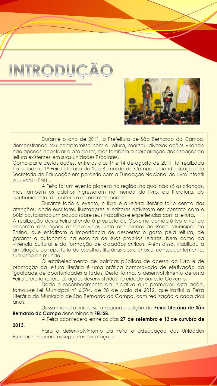 Durante o ano de 2011, a Prefeitura de São Bernardo do Campo, demonstrando seu compromisso com a leitura, realizou diversas ações visando não apenas i