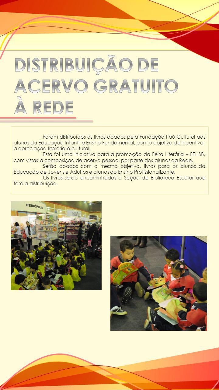 Foram distribuídos os livros doados pela Fundação Itaú Cultural aos alunos da Educação Infantil e Ensino Fundamental, com o objetivo de incentivar a a