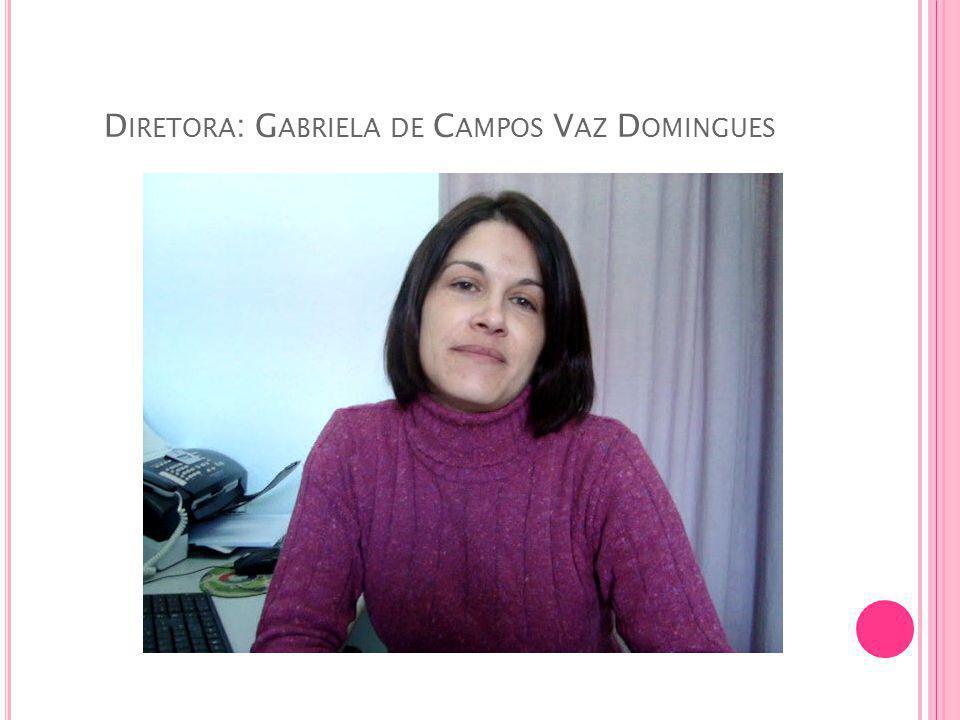 D IRETORA : G ABRIELA DE C AMPOS V AZ D OMINGUES