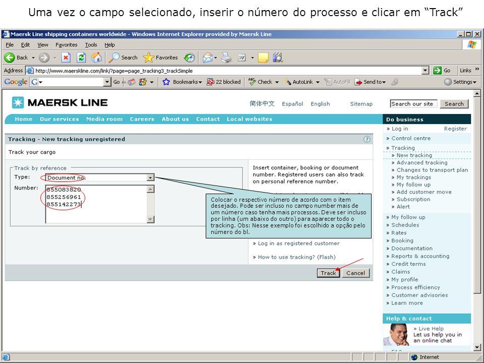Uma vez o campo selecionado, inserir o número do processo e clicar em Track Colocar o respectivo número de acordo com o item desejado.