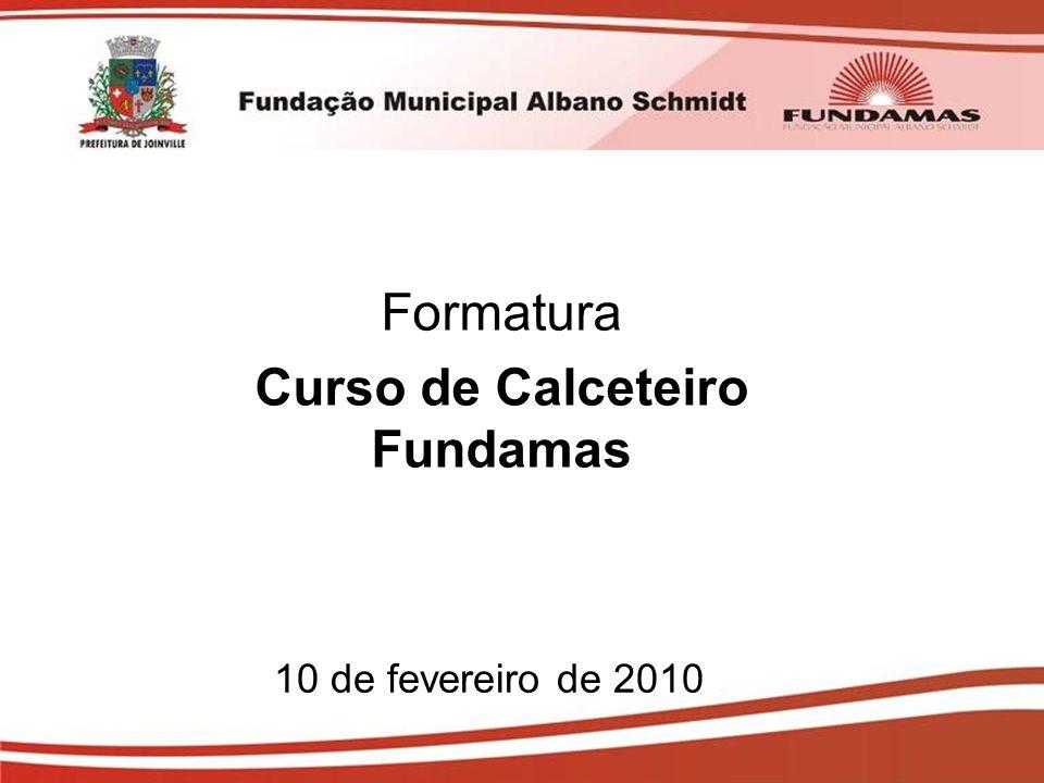 10 de fevereiro de 2010 Formatura Curso de Calceteiro Fundamas