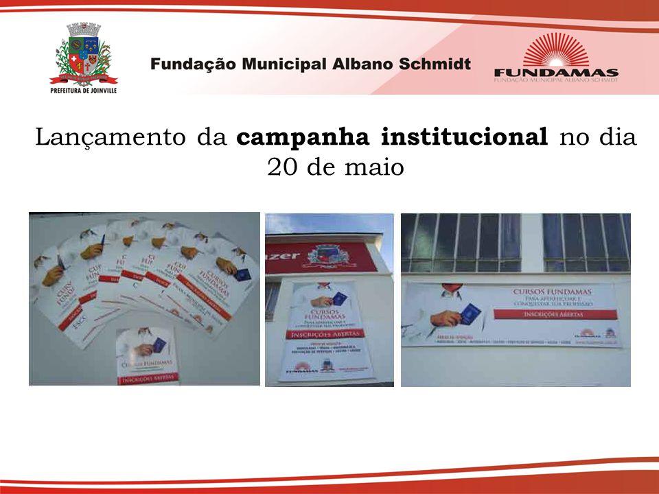 Lançamento da campanha institucional no dia 20 de maio
