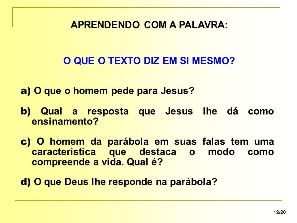 APRENDENDO COM A PALAVRA: 12/20 O QUE O TEXTO DIZ EM SI MESMO.