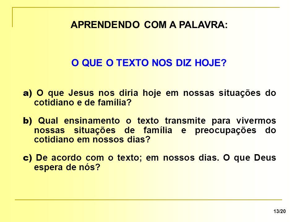 APRENDENDO COM A PALAVRA: 13/20 O QUE O TEXTO NOS DIZ HOJE.