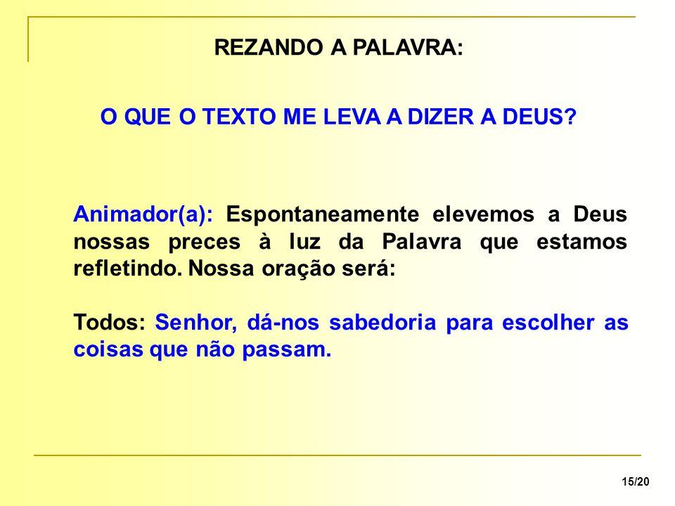 REZANDO A PALAVRA: 15/20 O QUE O TEXTO ME LEVA A DIZER A DEUS.