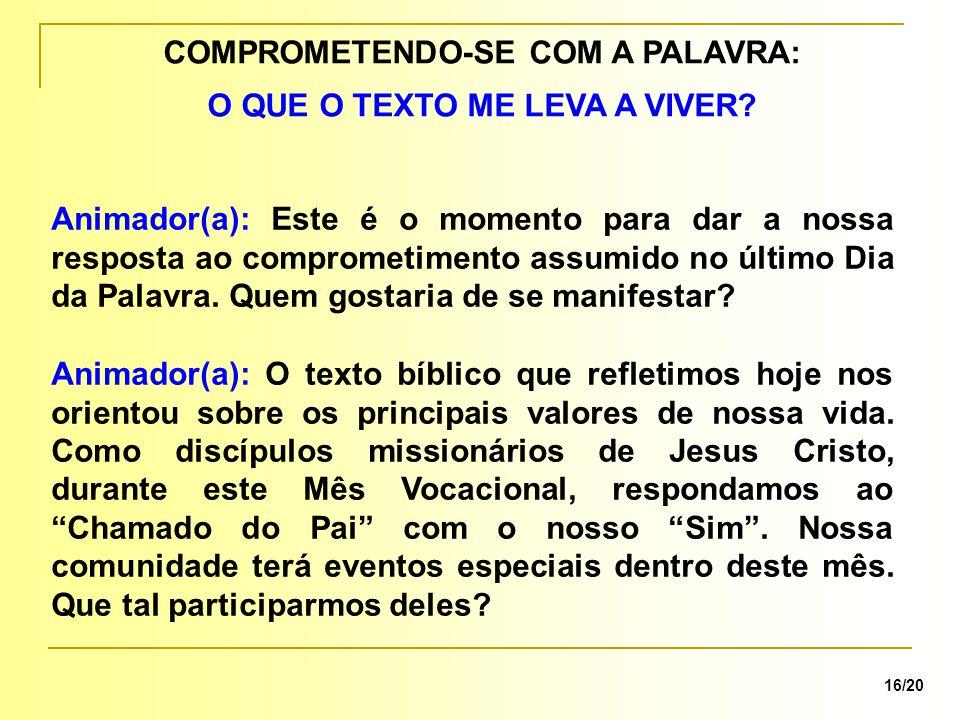 COMPROMETENDO-SE COM A PALAVRA: 16/20 O QUE O TEXTO ME LEVA A VIVER.