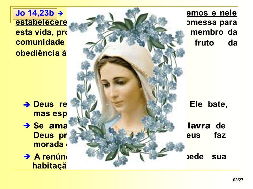 Se amamos e obedecemos a Palavra de Deus praticando a sua vontade cada membro da comunidade será morada de Deus trata-se de promessa para esta vida, p