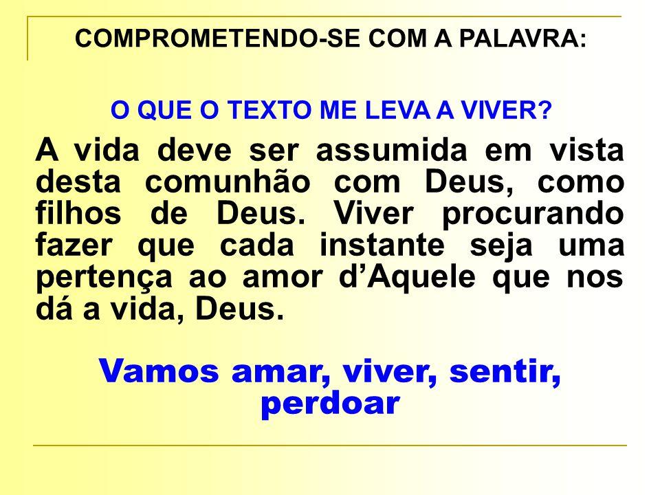 COMPROMETENDO-SE COM A PALAVRA: O QUE O TEXTO ME LEVA A VIVER.