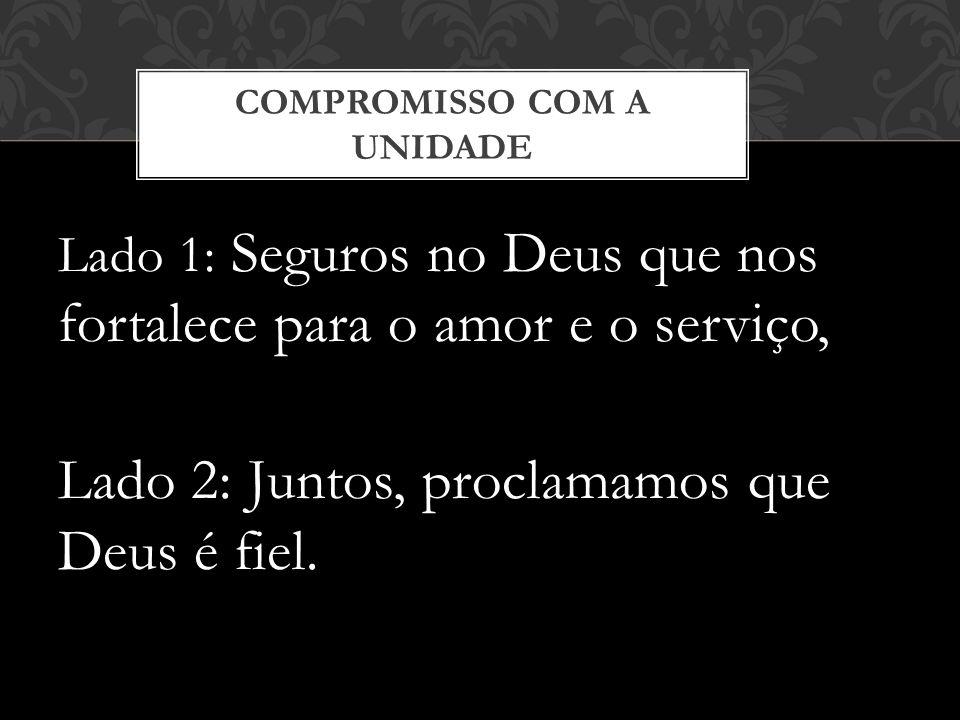 Lado 1: Seguros no Deus que nos fortalece para o amor e o serviço, Lado 2: Juntos, proclamamos que Deus é fiel.