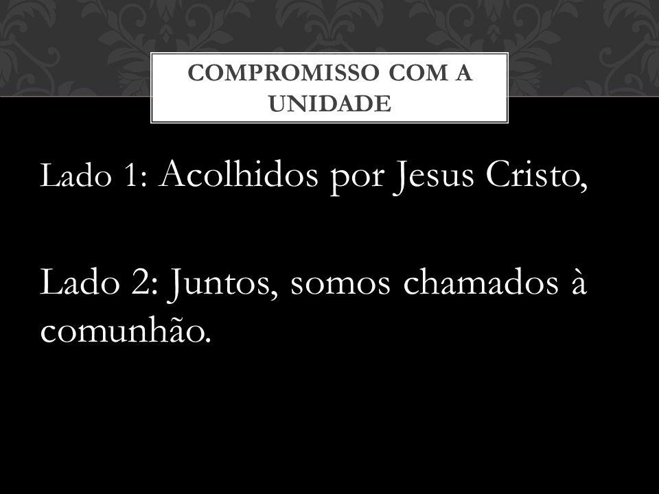 Lado 1: Acolhidos por Jesus Cristo, Lado 2: Juntos, somos chamados à comunhão.