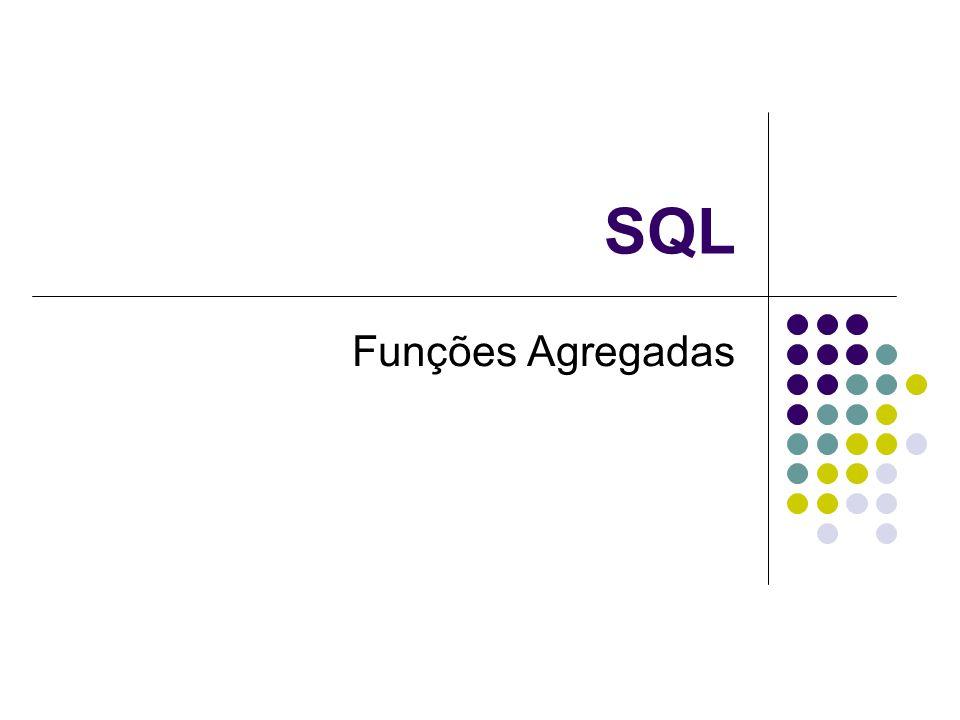 SQL Funções Agregadas