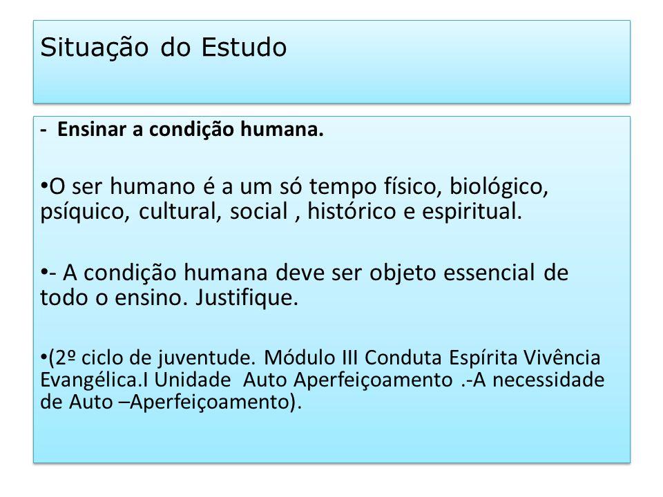 - Ensinar a condição humana.
