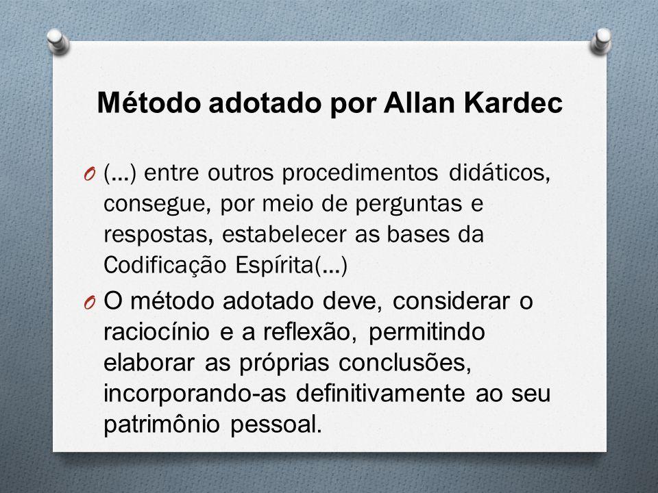 Método adotado por Allan Kardec O (...) entre outros procedimentos didáticos, consegue, por meio de perguntas e respostas, estabelecer as bases da Cod