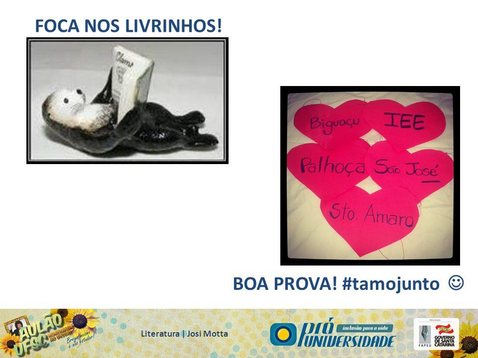 Literatura | Josi Motta BOA PROVA! #tamojunto FOCA NOS LIVRINHOS!