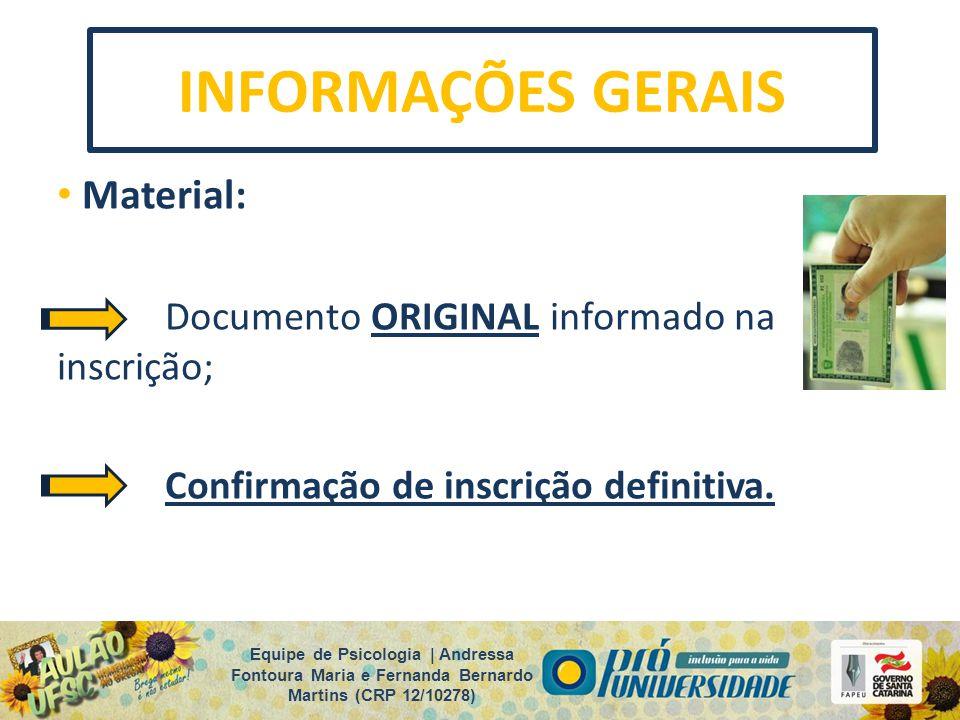 Material: Documento ORIGINAL informado na inscrição; Confirmação de inscrição definitiva. Equipe de Psicologia | Andressa Fontoura Maria e Fernanda Be