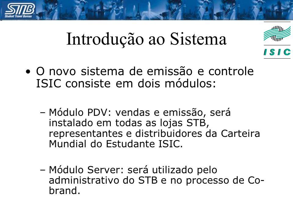 Introdução ao Sistema O novo sistema de emissão e controle ISIC consiste em dois módulos: –Módulo PDV: vendas e emissão, será instalado em todas as lo