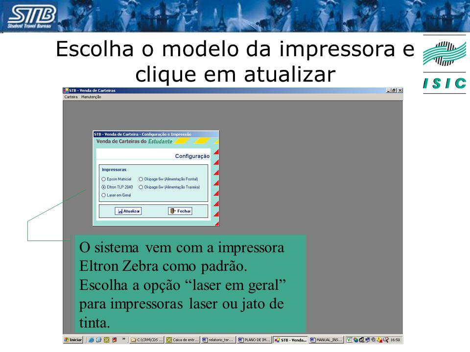 """Escolha o modelo da impressora e clique em atualizar O sistema vem com a impressora Eltron Zebra como padrão. Escolha a opção """"laser em geral"""" para im"""