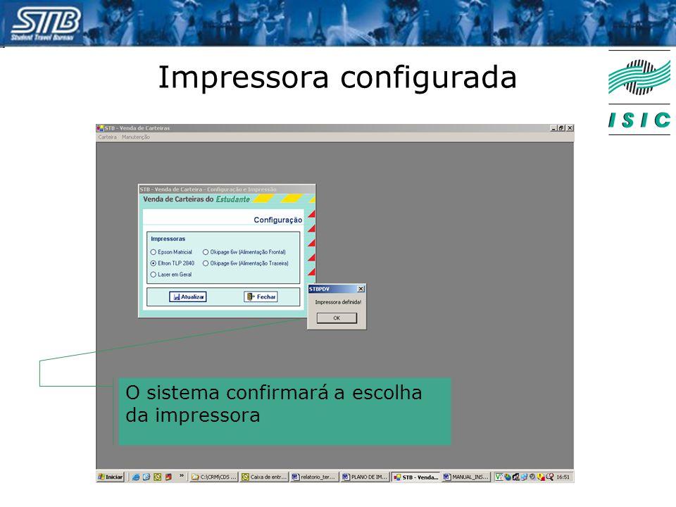 Impressora configurada O sistema confirmará a escolha da impressora
