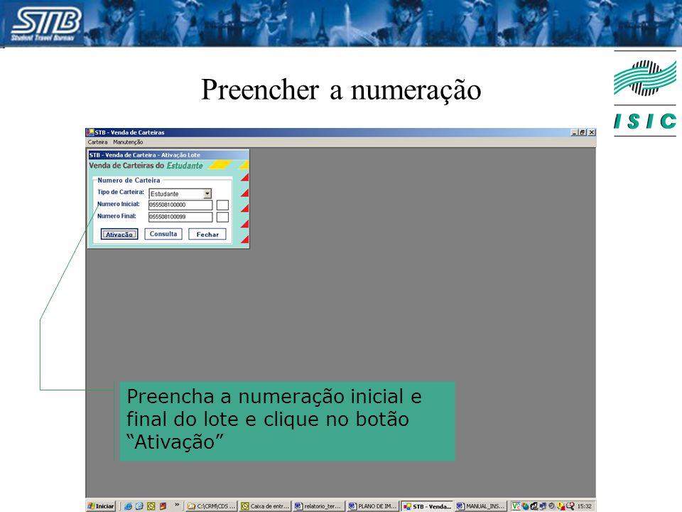 """Preencher a numeração Preencha a numeração inicial e final do lote e clique no botão """"Ativação"""""""