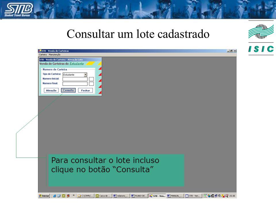 """Consultar um lote cadastrado Para consultar o lote incluso clique no botão """"Consulta"""""""