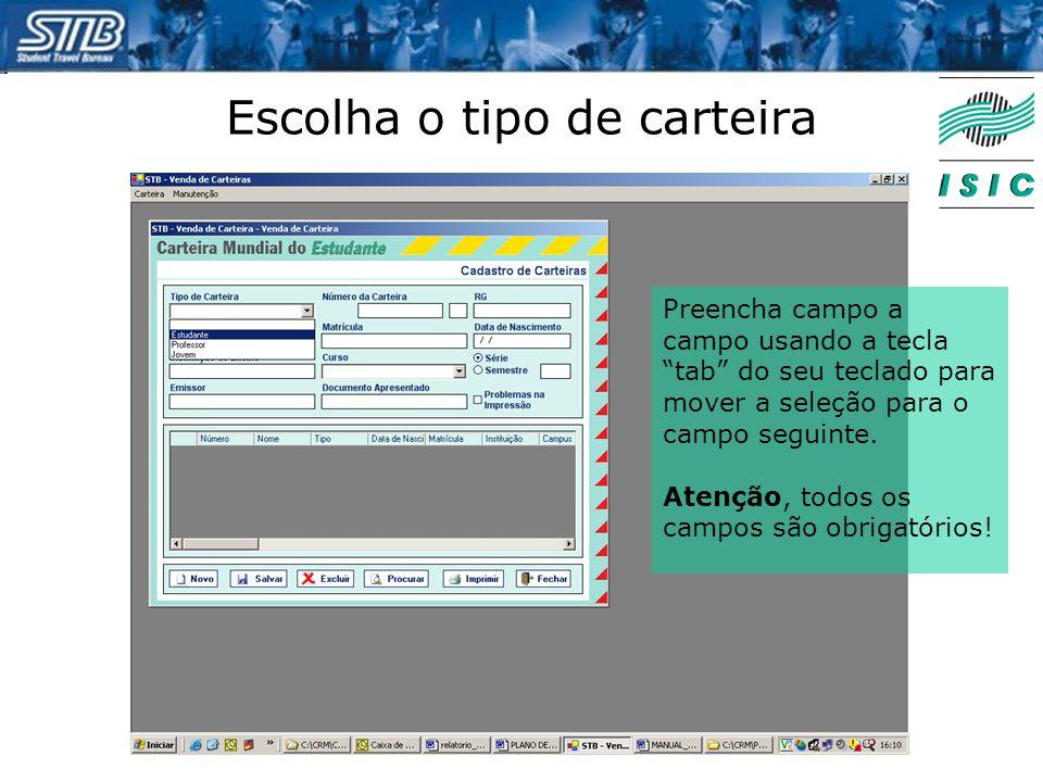 """Escolha o tipo de carteira Preencha campo a campo usando a tecla """"tab"""" do seu teclado para mover a seleção para o campo seguinte. Atenção, todos os ca"""