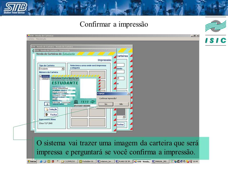 Confirmar a impressão O sistema vai trazer uma imagem da carteira que será impressa e perguntará se você confirma a impressão.