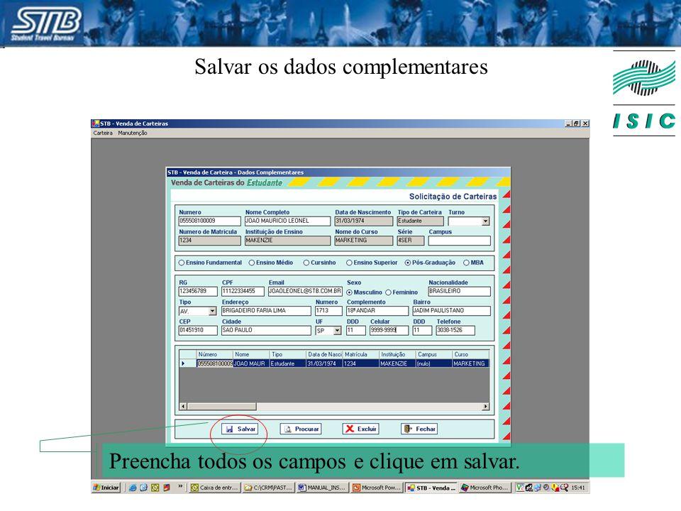 Salvar os dados complementares Preencha todos os campos e clique em salvar.