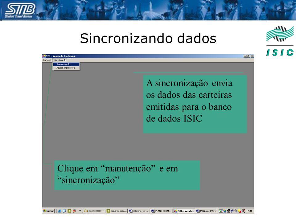 """Sincronizando dados Clique em """"manutenção"""" e em """"sincronização"""" A sincronização envia os dados das carteiras emitidas para o banco de dados ISIC"""