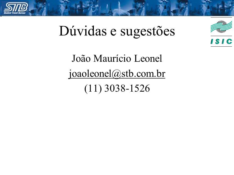 Dúvidas e sugestões João Maurício Leonel joaoleonel@stb.com.br (11) 3038-1526