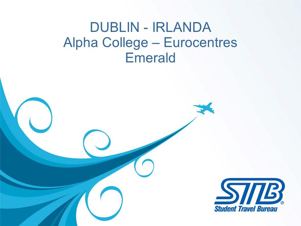 DUBLIN - IRLANDA Alpha College – Eurocentres Emerald
