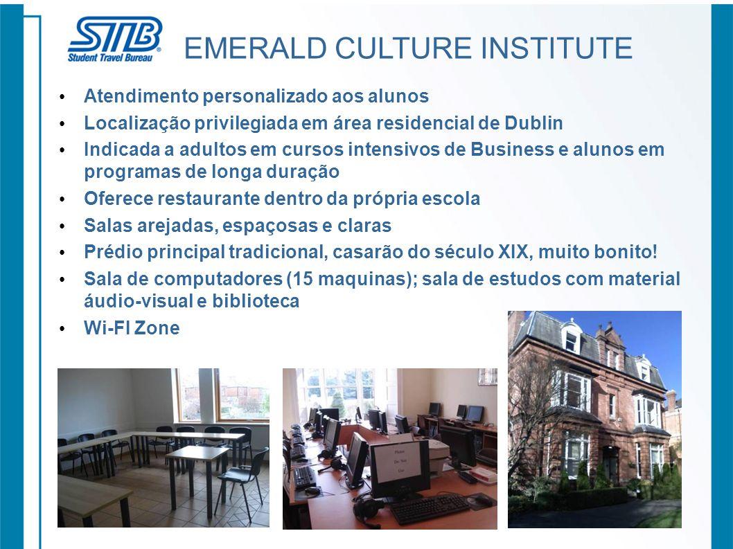 EMERALD CULTURE INSTITUTE Atendimento personalizado aos alunos Localização privilegiada em área residencial de Dublin Indicada a adultos em cursos int