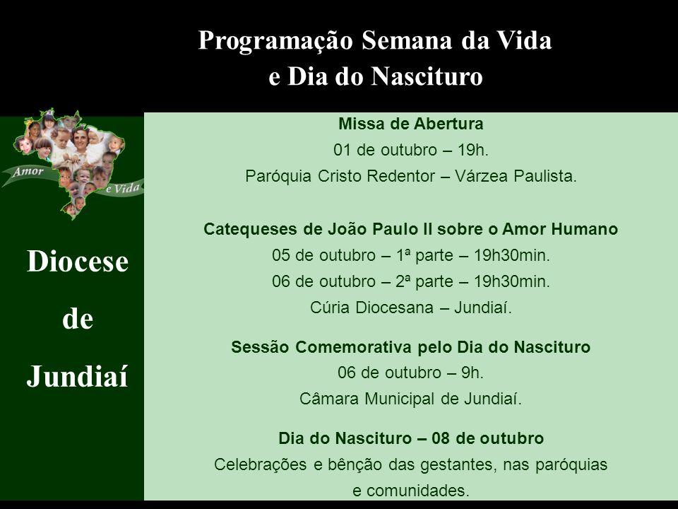 Diocese de Jundiaí Programação Semana da Vida e Dia do Nascituro Missa de Abertura 01 de outubro – 19h.
